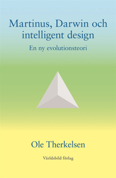 Bild på Martinus, Darwin och intelligent design : en ny evolutionsteori